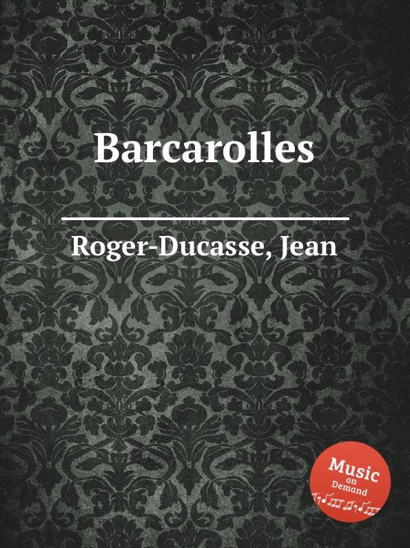 J. Roger-Ducasse Barcarolles j roger ducasse variations sur un choral