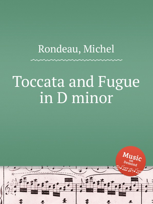 M. Rondeau Toccata and Fugue in D minor m rondeau toccata and fugue in b flat major