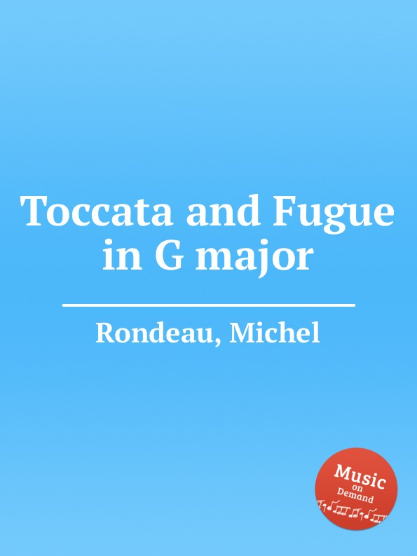 M. Rondeau Toccata and Fugue in G major m rondeau cantata in d major