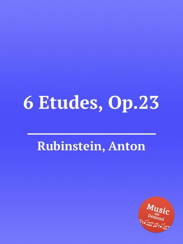 A. Rubinstein 6 Etudes, Op.23 bernhard vogel anton rubinstein
