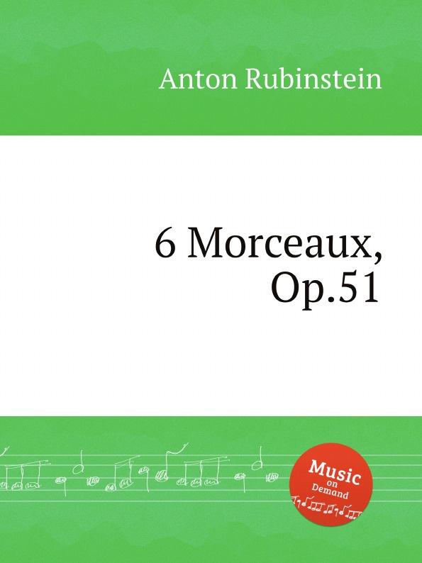 A. Rubinstein 6 Morceaux, Op.51