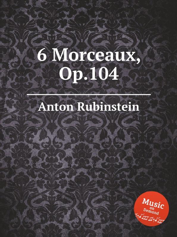 A. Rubinstein 6 Morceaux, Op.104