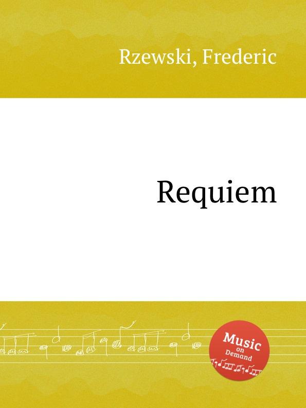 F. Rzewski Requiem f rzewski requiem