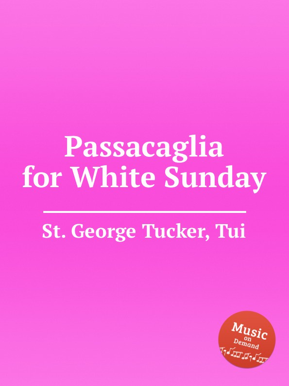 St. T.G. Tucker Passacaglia for White Sunday st t g tucker ave verum for piano