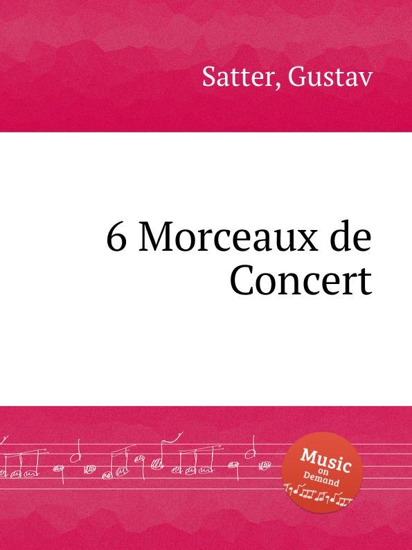 G. Satter 6 Morceaux de Concert