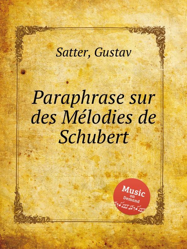 G. Satter Paraphrase sur des Mеlodies de Schubert