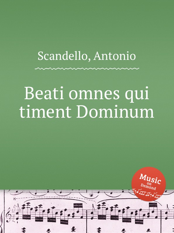 лучшая цена A. Scandello Beati omnes qui timent Dominum