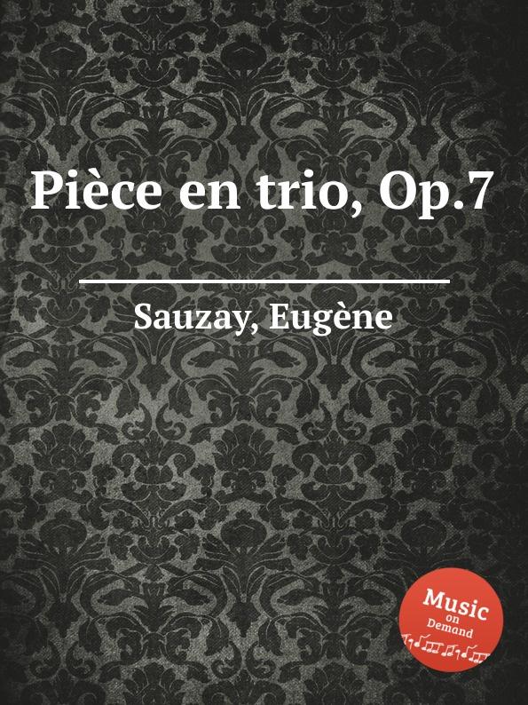 лучшая цена E. Sauzay Piеce en trio, Op.7