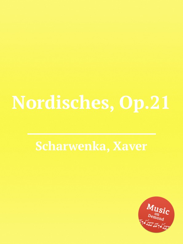 X. Scharwenka Nordisches, Op.21 x scharwenka 2 piano pieces op 22