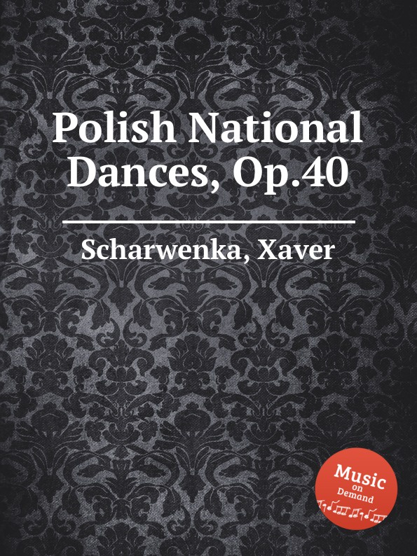 лучшая цена X. Scharwenka Polish National Dances, Op.40