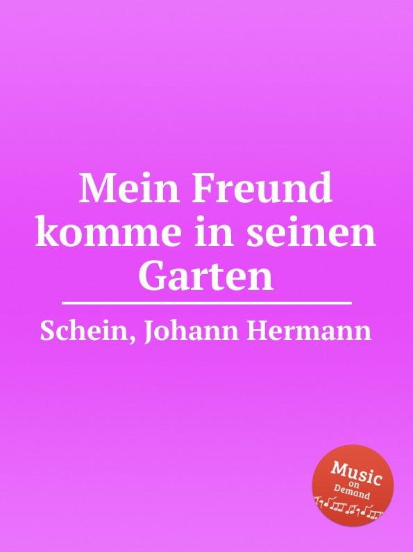 J.H. Schein Mein Freund komme in seinen Garten недорого