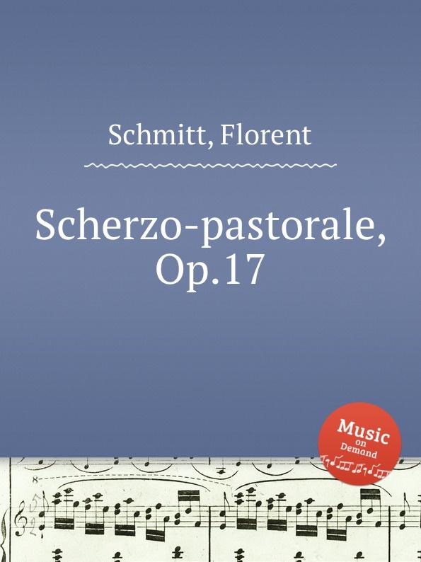 F. Schmitt Scherzo-pastorale, Op.17 h w wareing scherzo pastorale