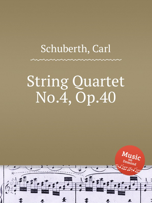 цена C. Schuberth String Quartet No.4, Op.40 в интернет-магазинах
