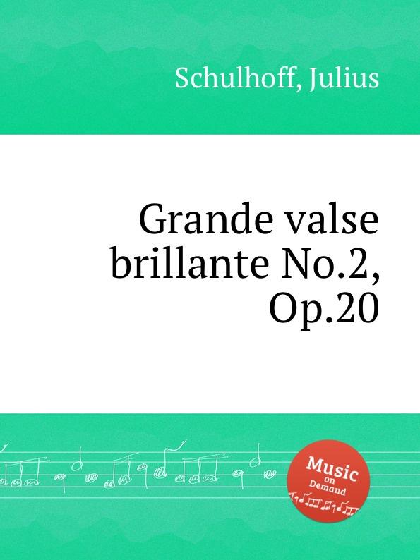 J. Schulhoff Grande valse brillante No.2, Op.20 h panofka grande valse de bravoure op 40