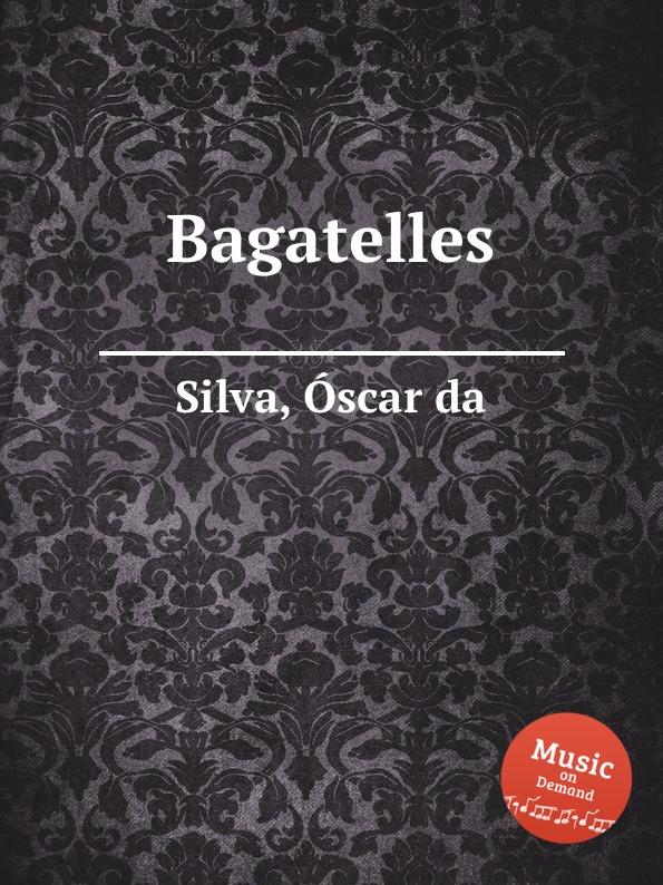 О da Silva Bagatelles
