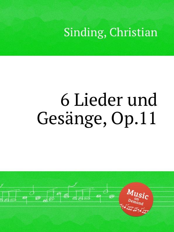 цена C. Sinding 6 Lieder und Gesange, Op.11 в интернет-магазинах