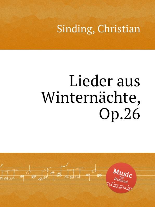 цена C. Sinding Lieder aus Winternachte, Op.26 в интернет-магазинах