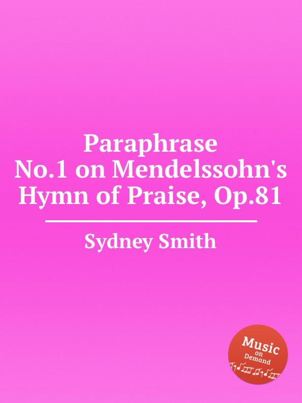 лучшая цена S. Smith Paraphrase No.1 on Mendelssohn.s Hymn of Praise, Op.81