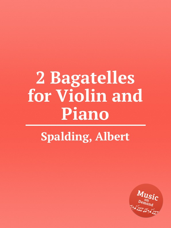 A. Spalding 2 Bagatelles for Violin and Piano