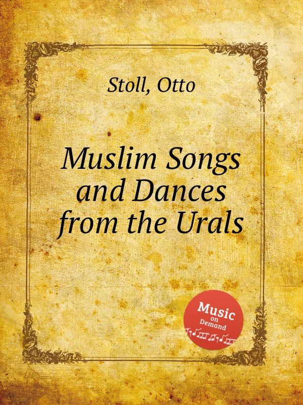 O. Stoll Muslim Songs and Dances from the Urals