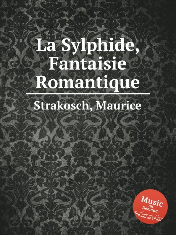 M. Strakosch La Sylphide, Fantaisie Romantique стоимость