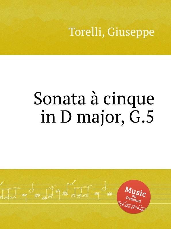 лучшая цена G. Torelli Sonata a cinque in D major, G.5