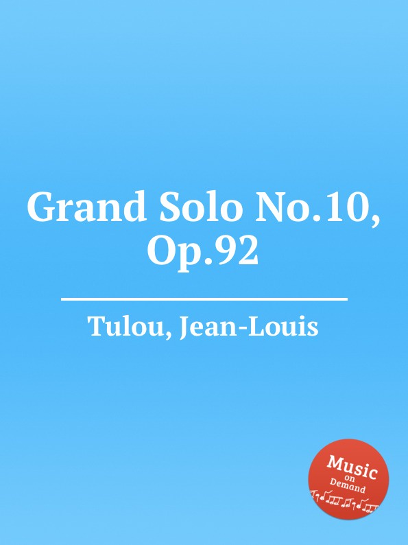 J.-L. Tulou Grand Solo No.10, Op.92 f l morey alpha grand march op 18