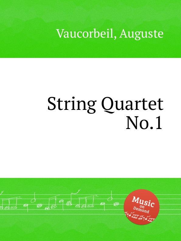 A. Vaucorbeil String Quartet No.1 a vaucorbeil string quartet no 1