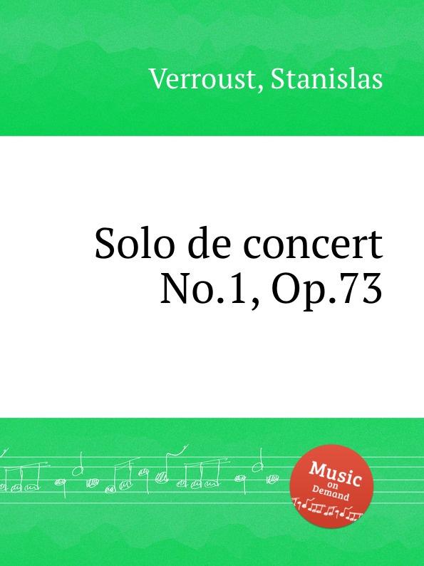 S. Verroust Solo de concert No.1, Op.73