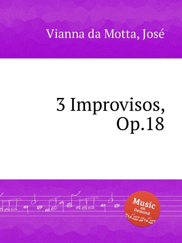 J.V. da Motta 3 Improvisos, Op.18 a motta concerti op 1