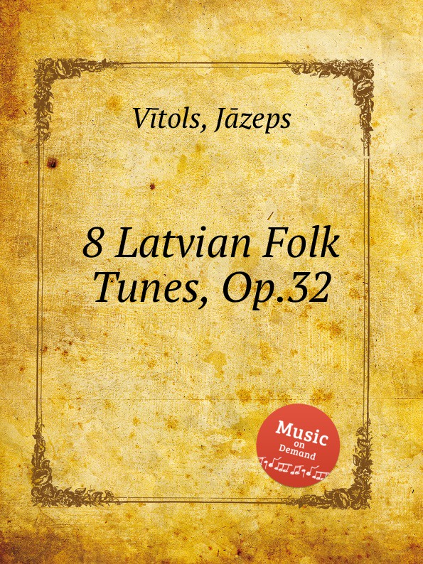 J. Vītols 8 Latvian Folk Tunes, Op.32 цена