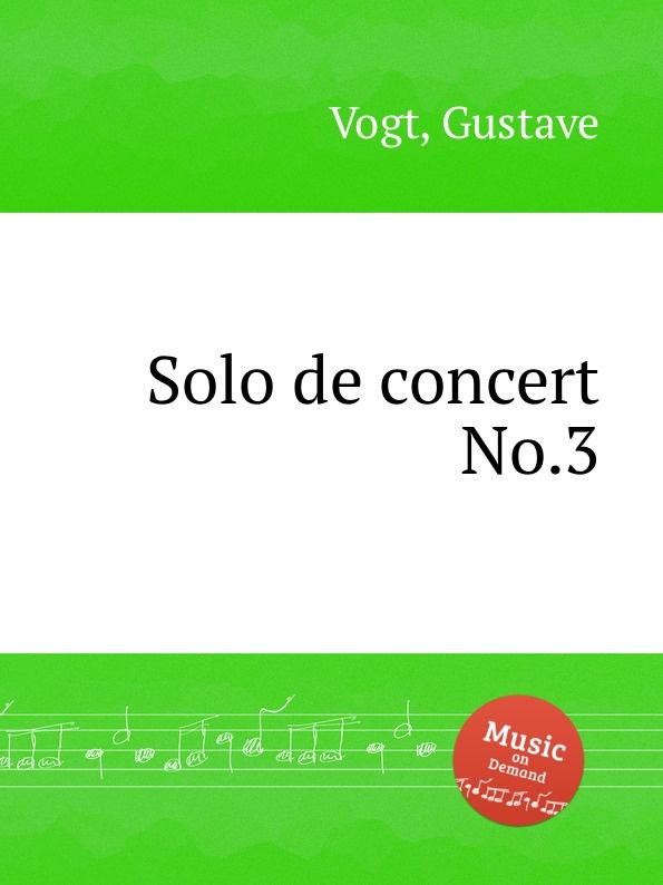 G. Vogt Solo de concert No.3