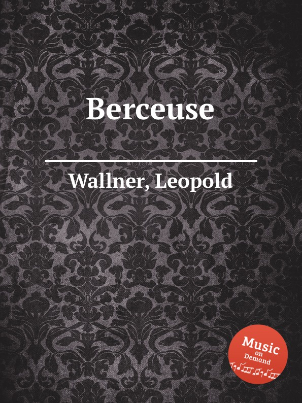 L. Wallner Berceuse l wallner berceuse
