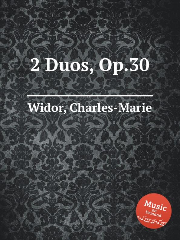 C. Widor 2 Duos, Op.30 c widor 2 duos op 52
