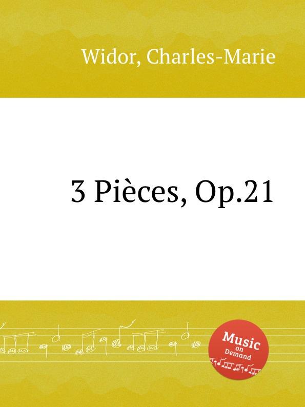 C. Widor 3 Pieces, Op.21