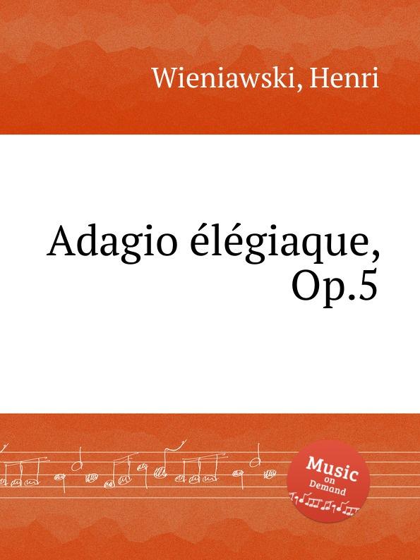 лучшая цена H. Wieniawski Adagio elegiaque, Op.5