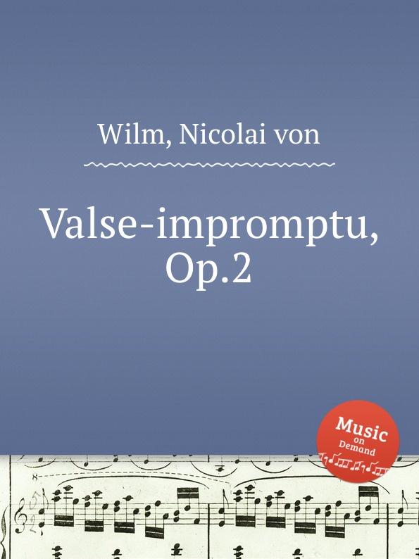 N. von Wilm Valse-impromptu, Op.2