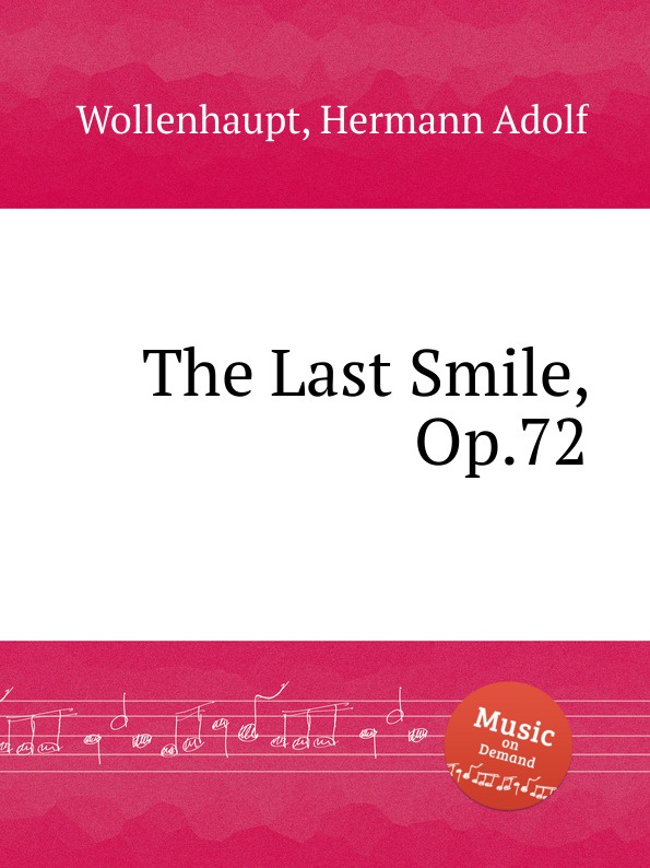 H.A. Wollenhaupt The Last Smile, Op.72 цена и фото
