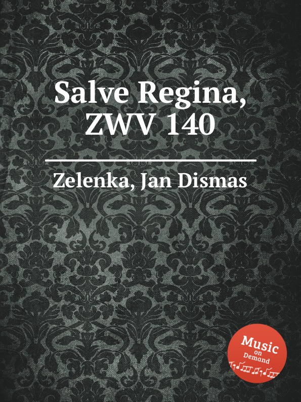 J.D. Zelenka Salve Regina, ZWV 140 j d zelenka regina coeli zwv 129