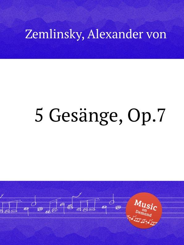 A. von Zemlinsky 5 Gesange, Op.7 a von zemlinsky landliche tanze op 1