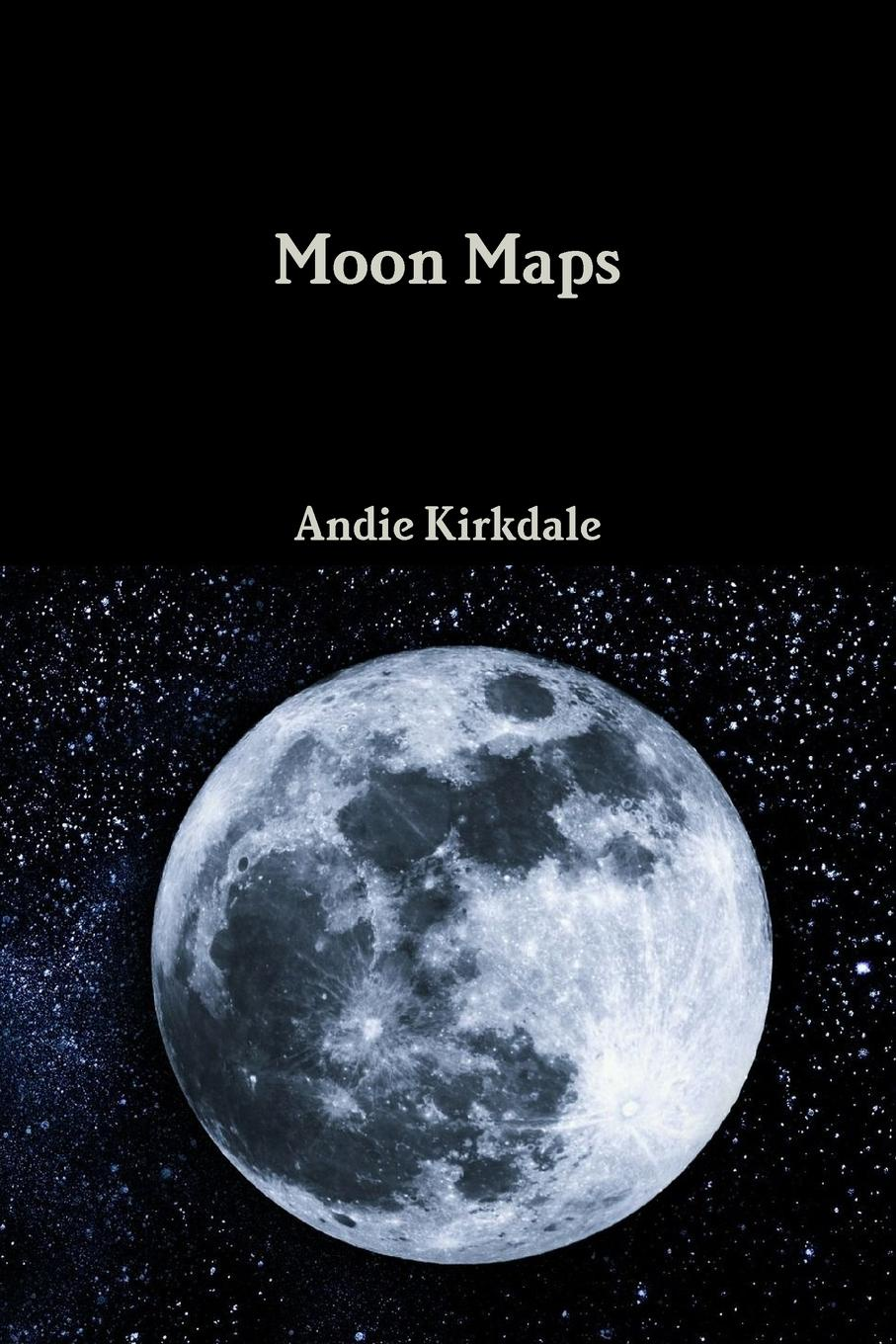 Andie Kirkdale Moon Maps brittany tempel pretty bird a collection of poems and short stories