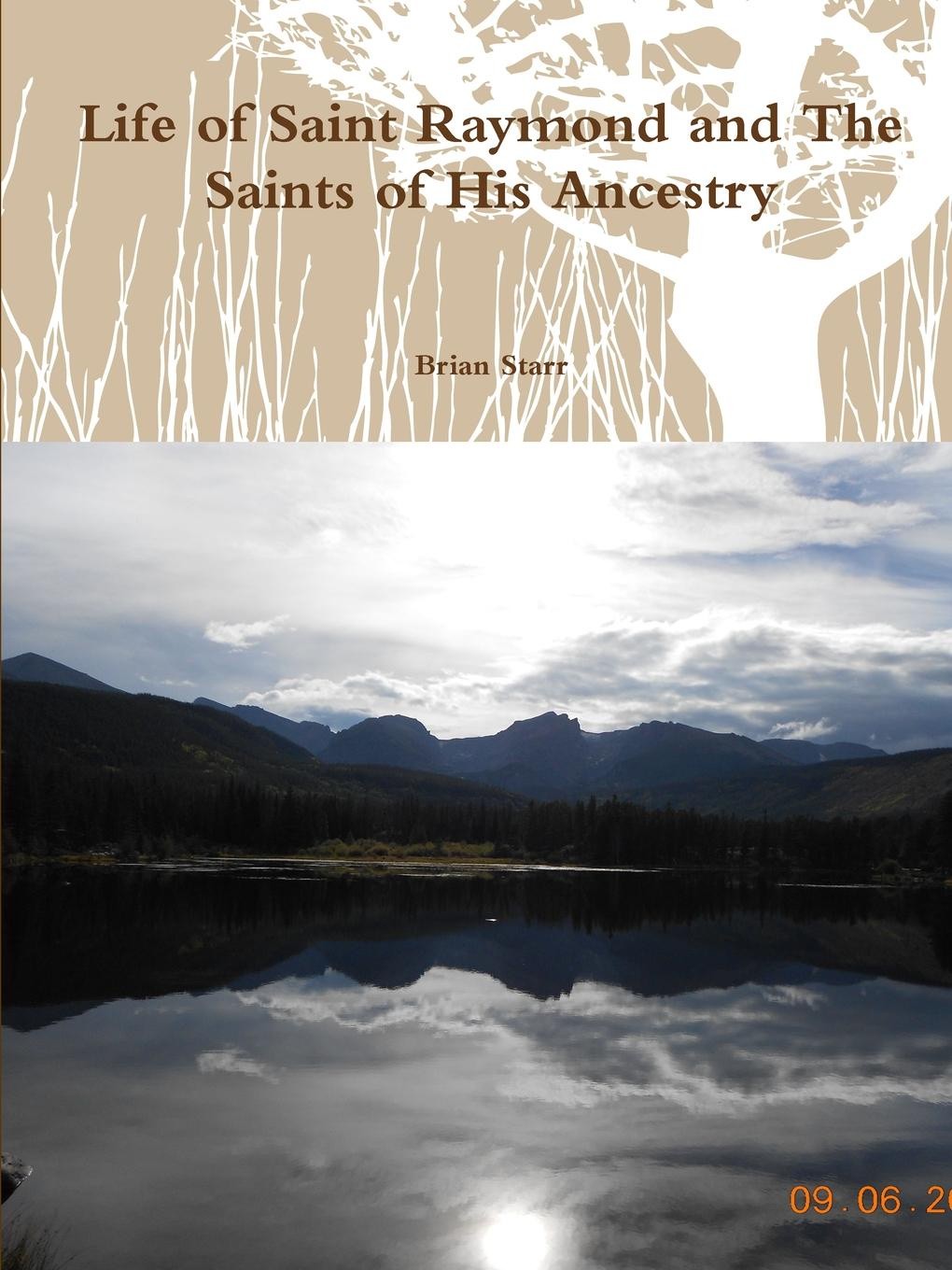 Brian Starr Life of Saint Raymond and the Saints His Ancestry