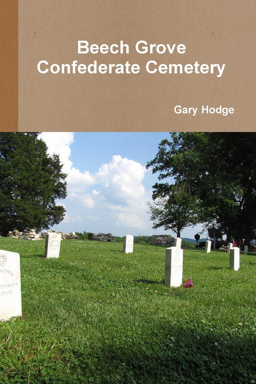 Gary Hodge Beech Grove Confederate Cemetery цена