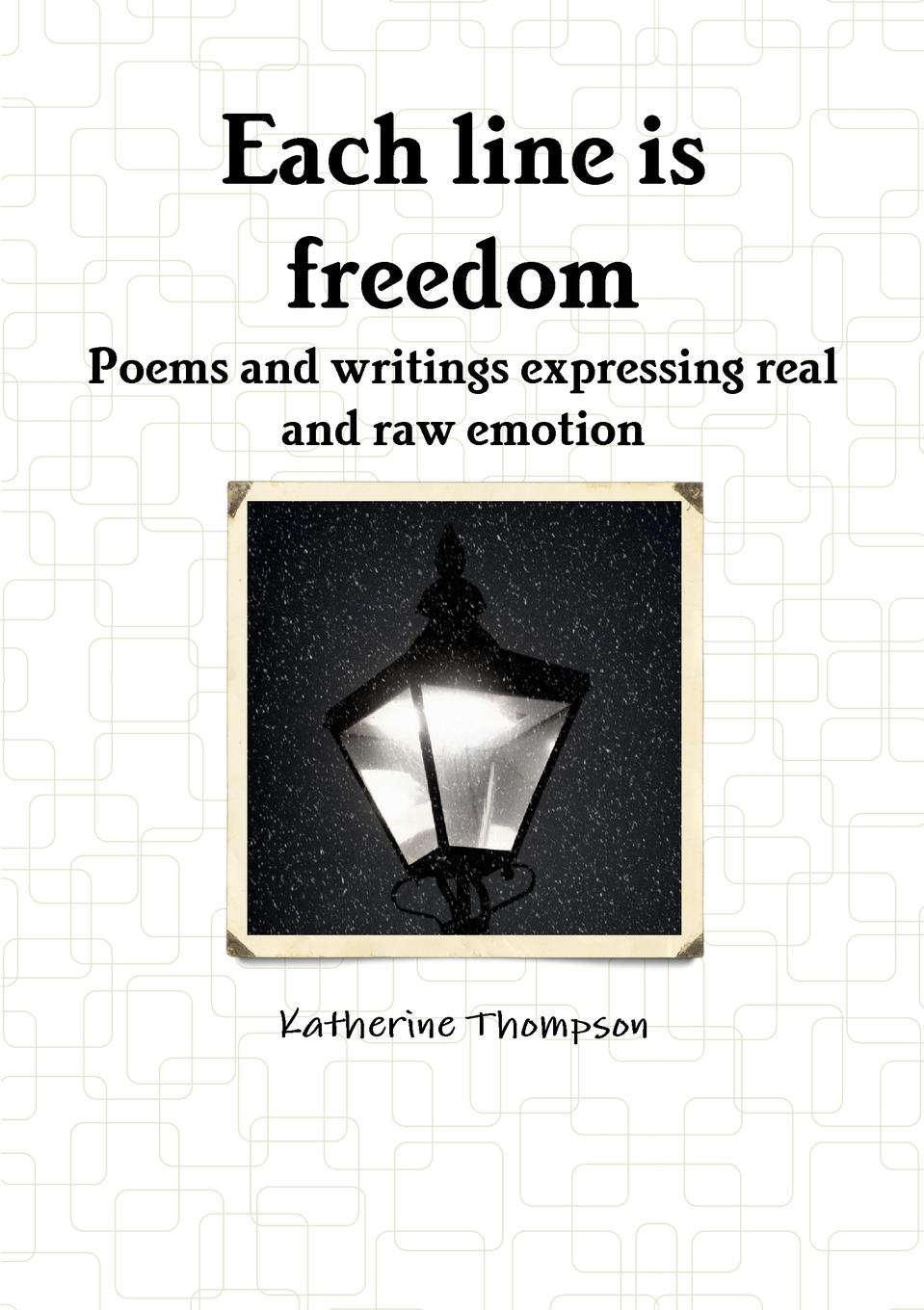 Katherine Thompson Each Line Is Freedom cultural amnesia