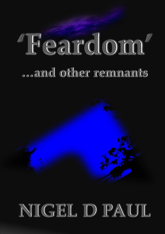 Nigel D. Paul .Feardom. ...and Other Remnants недорго, оригинальная цена