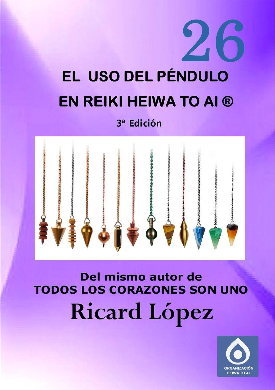 Ricard López El uso del pendulo en Reiki Heiwa to Ai . essential reiki