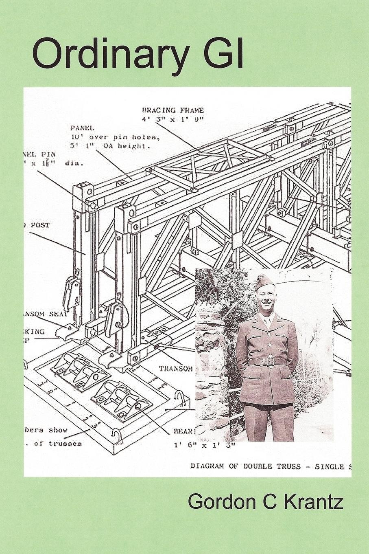 Gordon C. Krantz Ordinary GI zeiler thomas w a companion to world war ii