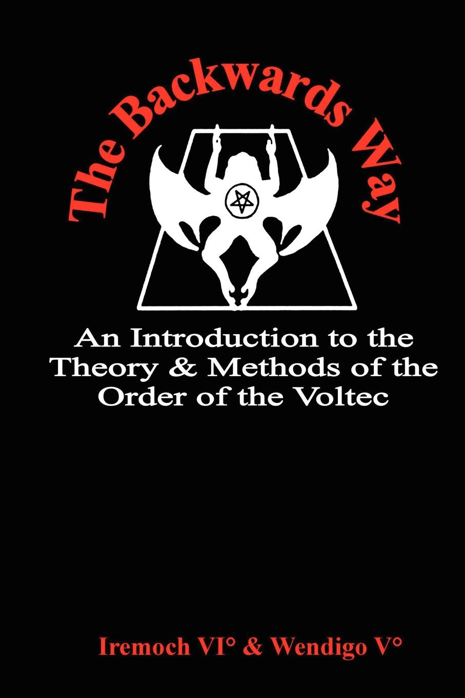 цена &. Wendigo Iremoch &. Wendigo, Iremoch &. Wendigo The Backwards Way. An Introduction to the Theory and Methods of the Order of the Voltec онлайн в 2017 году