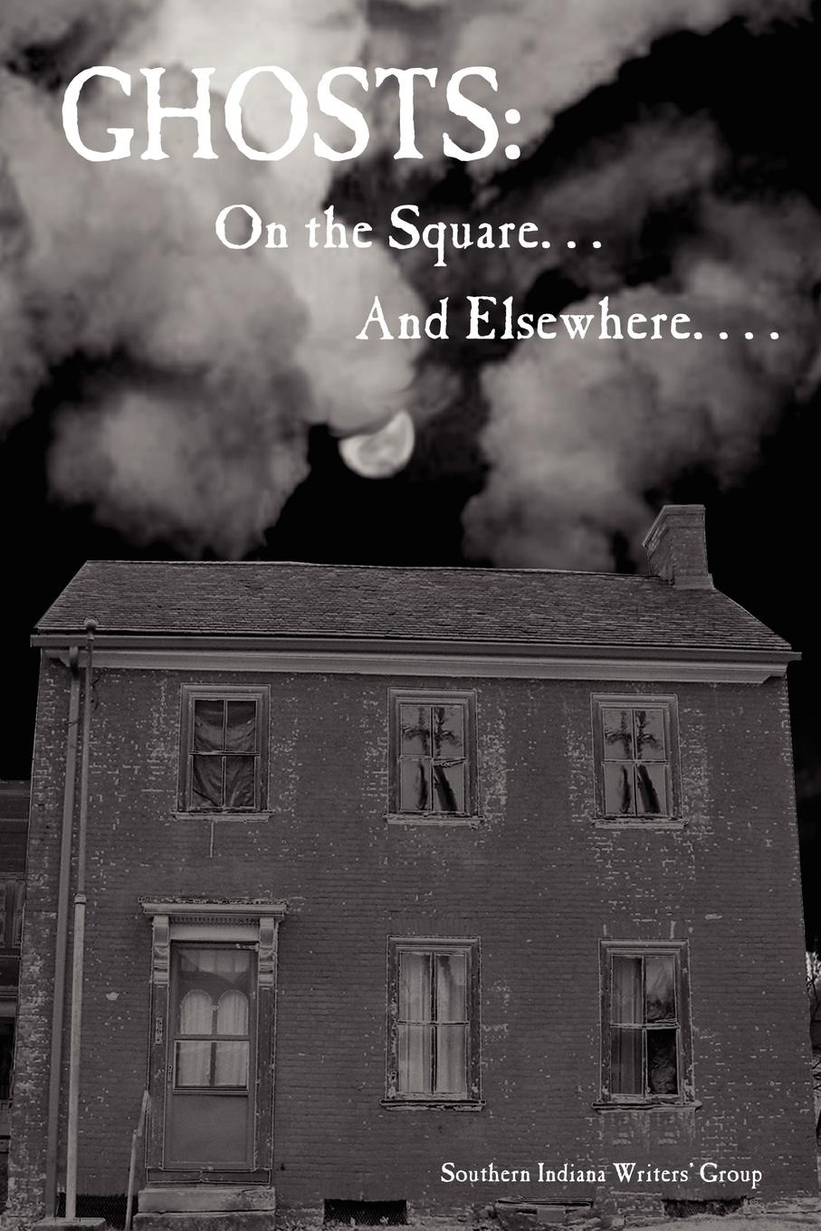Indiana Writer Southern Indiana Writers Ghosts. On the Square . . . and Elsewhere. . . . john brown dillon a history of indiana