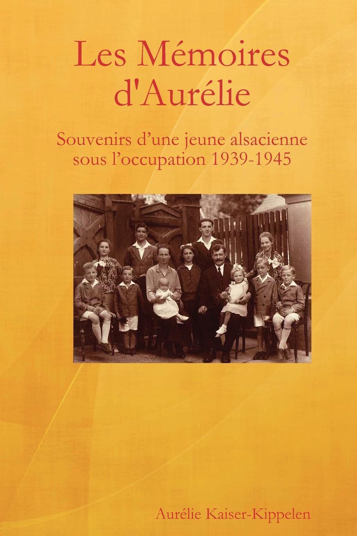 Aurlie Kaiser-Kippelen, Aurelie Kaiser-Kippelen Les Memoires D.Aurelie memoires d un touriste том ii